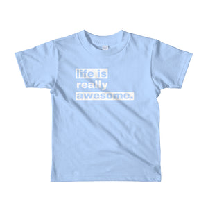 Life is Really Awesome Kids T-Shirt