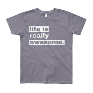 Life is Really Awesome Youth T-shirt