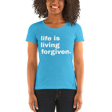 Load image into Gallery viewer, Life is Living Forgiven Women's T-Shirt