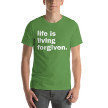 Load image into Gallery viewer, Life is Living Forgiven T-Shirt