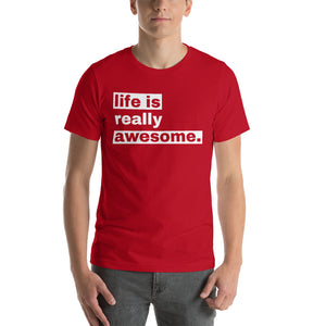 Life is Really Awesome T-Shirt