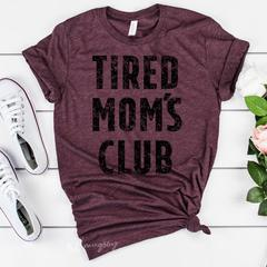 Tired Mom's Club Tee