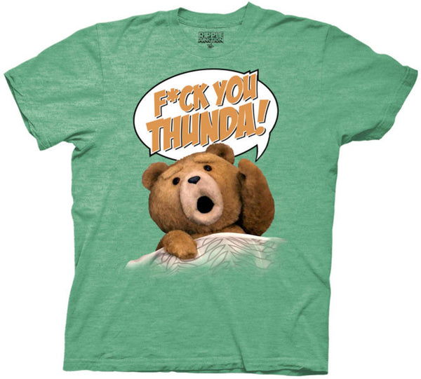 "Ted ""F*ck You Thunda!"" Shirt"
