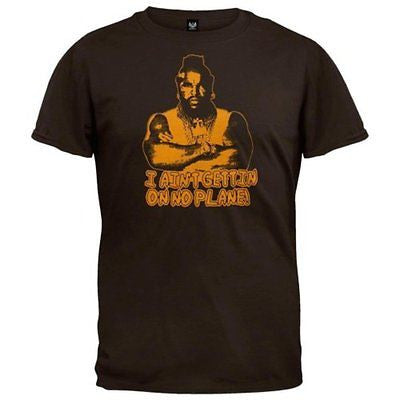 "A-Team ""Mr. T: I Ain't Gettin' On No Plane!"" Shirt"
