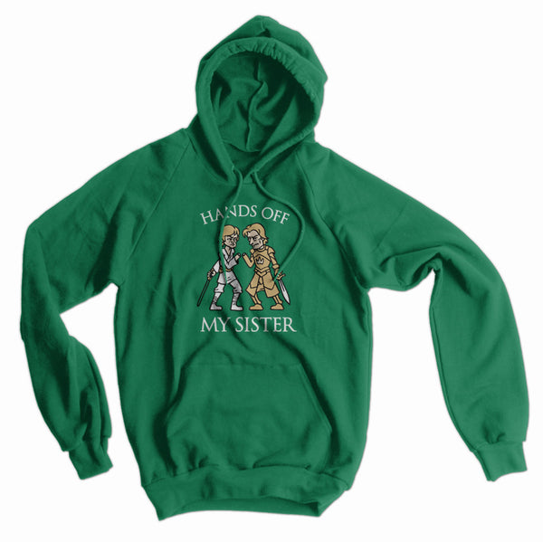 Keep Your Hands Off My Sister American Apparel Hoodie