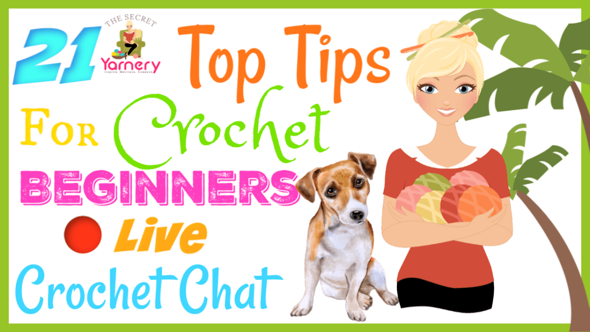 21 Top Tips for Crochet Beginners | secretyarnery