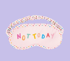 Not Today Sleep Mask