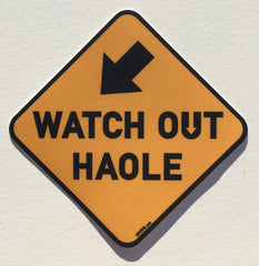 Watch Out Haole Sticker