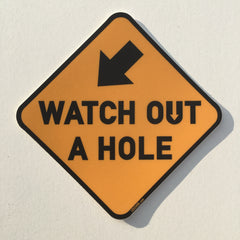 Watch Out A Hole Sticker