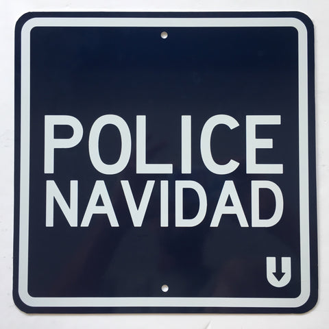 "Actual ""Police Navidad"" sign (2-sided 1 foot sign)"