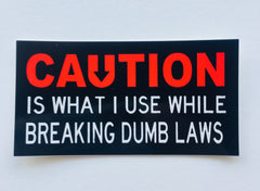 Caution is what I use...