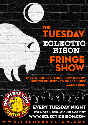 Every TUESDAY - 8pm - Comedy Fringe Show
