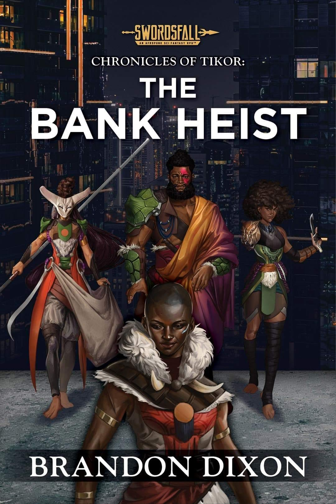 The Bank Heist: A Swordsfall Lore Book (The Chronicles of Tikor) - Swordsfall