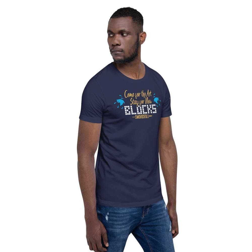 """Come for the Art, Stay for the Blocks"" Premium T-Shirt - Swordsfall"