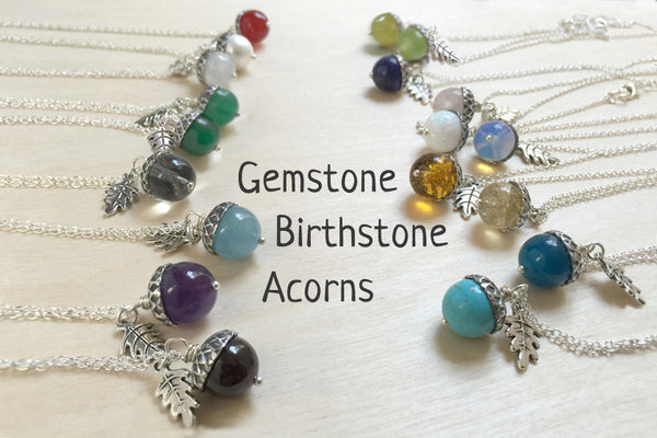 Birthstone Acorn Necklace- Your Choice of Month | Birthstone Jewelry | Gemstone Acorn Charm Necklace - Enchanted Leaves - Nature Jewelry - Unique Handmade Gifts