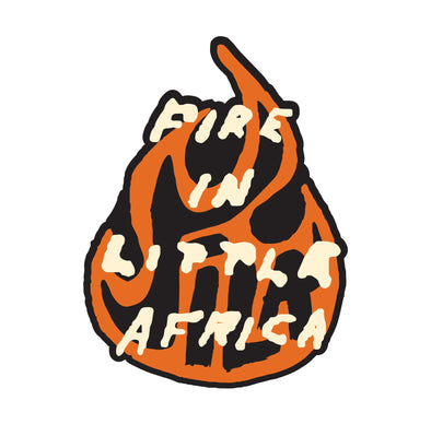 Fire in Little Africa Sticker