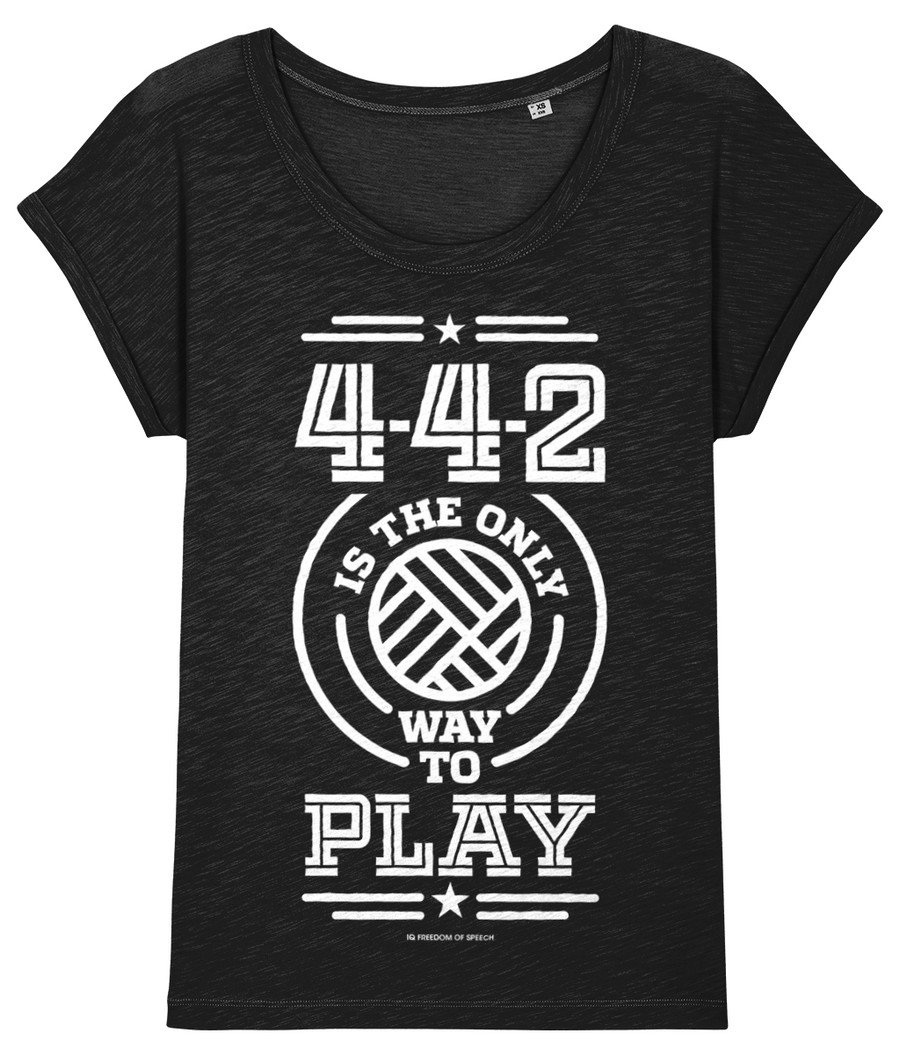 4-4-2 is the Only way to Play Women's T-Shirt