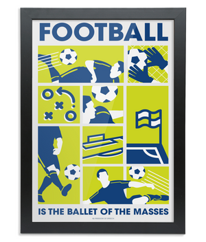 Football is the Ballet of the Masses - Framed A4 Print