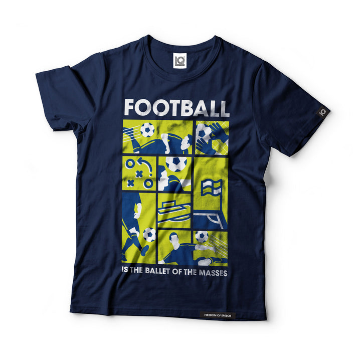 Football is the Ballet of the Masses T-Shirt