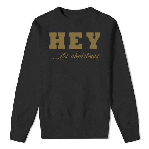 HEY...It's Christmas - Black Sweatshirt