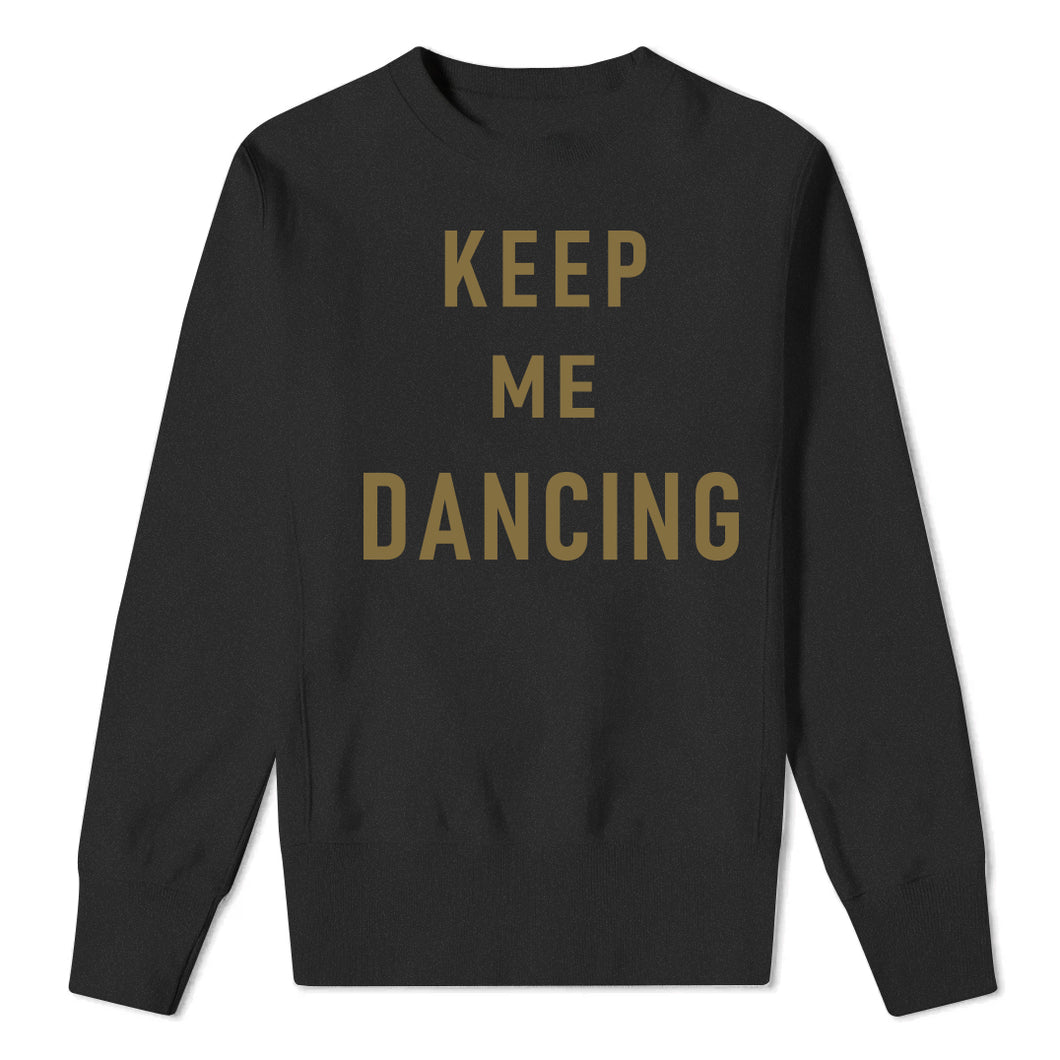 Keep Me Dancing Black Sweatshirt