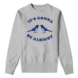 It's Gonna Be Alright - Mens Grey Sweat Blue Print