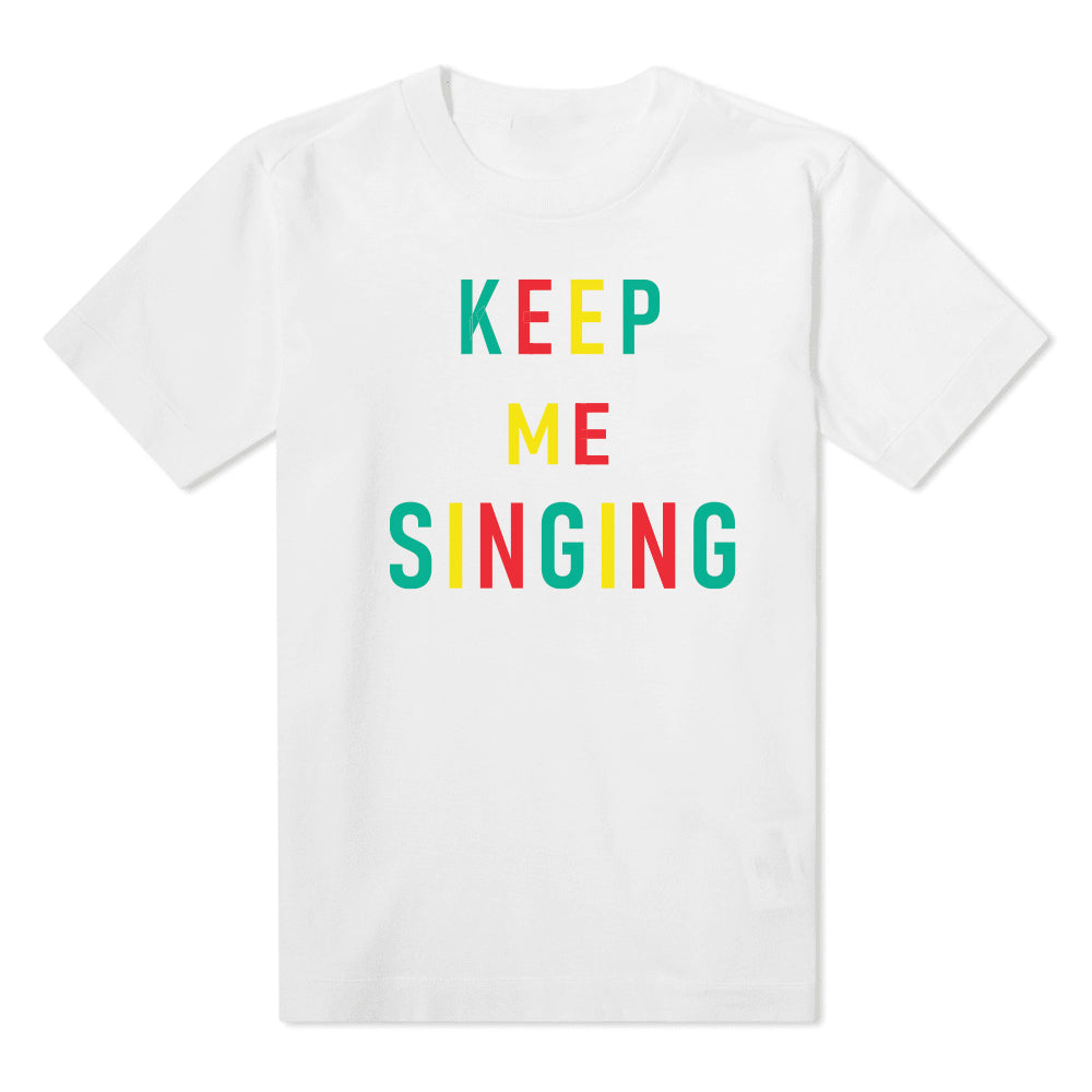 Keep Me Singing - Kids white T