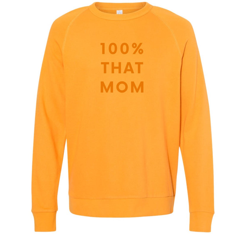 100% THAT MOM SWEATSHIRT - Yellowcake Shop