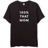 100% THAT MOM TEE