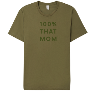 100% THAT MOM TEE - Yellowcake Shop