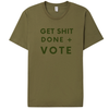 GET SHIT DONE + VOTE- T-SHIRT - Yellowcake Shop
