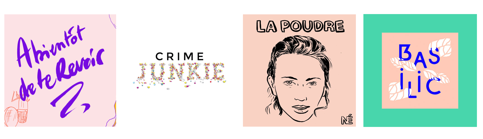 podcasts la poudre a bientot de te revoir crime junkie basilic confinement ennui bored