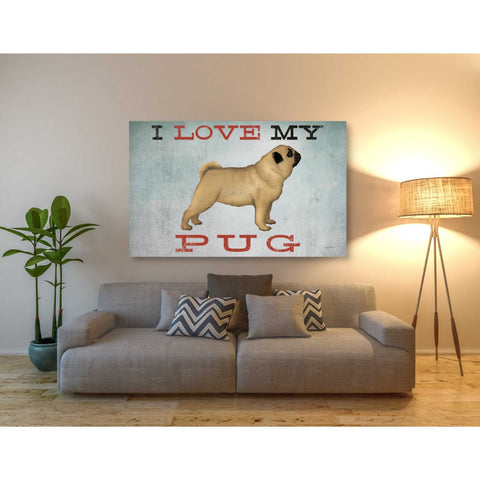 Image of 'I Love My Pug I' by Ryan Fowler, Giclee Canvas Wall Art