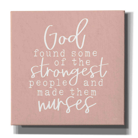 'Nurses-Strongest People' by Lux + Me Designs, Canvas, Wall Art