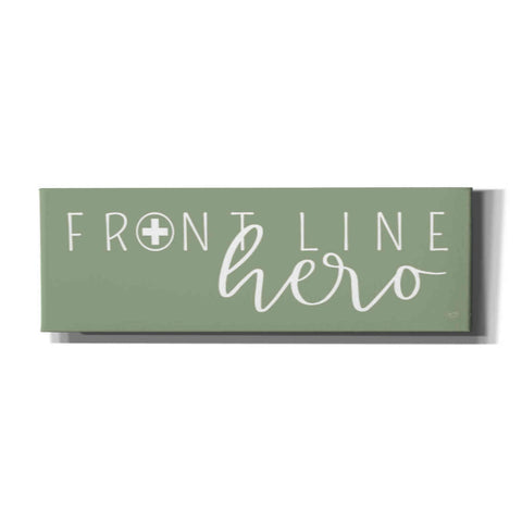 'Front Line Hero' by Lux + Me Designs, Canvas, Wall Art