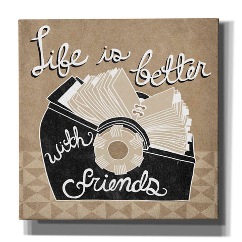 'Life is Better with Friends' by Mary Urban, Canvas Wall Art