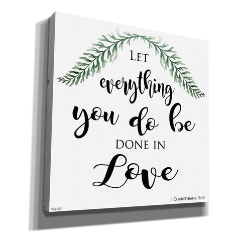 'Let Everything You Do Be Done in Love' by Cindy Jacobs, Canvas Wall Art