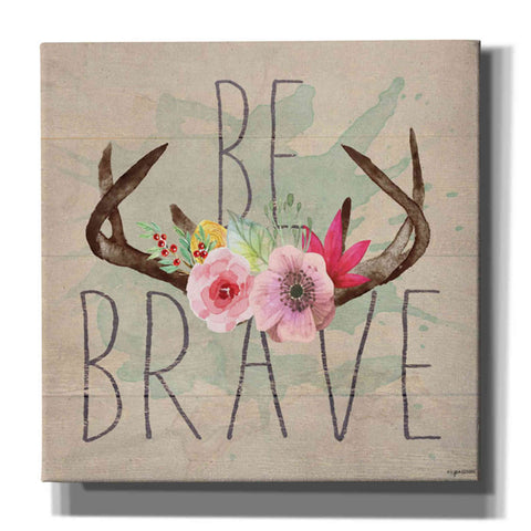 'Be Brave' by Kyra Brown, Canvas Wall Art,Size 1 Square