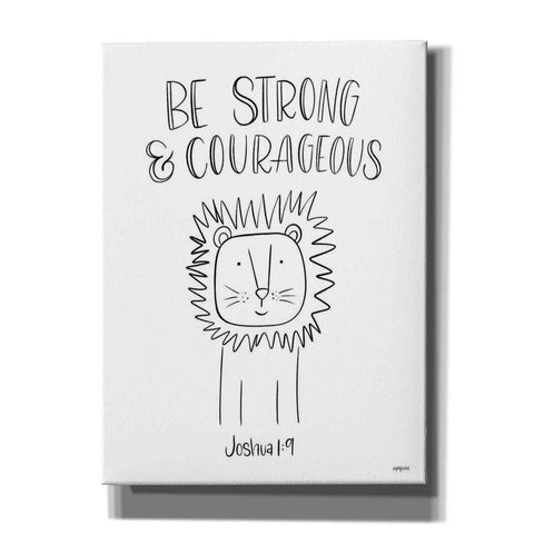 'Be Strong and Courageous' by Imperfect Dust, Canvas Wall Art