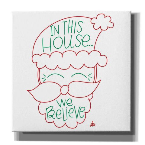 'In This House We Believe' by Erin Barrett, Canvas Wall Art