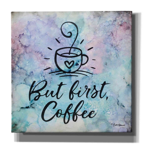 Image of 'But First Coffee' by Britt Hallowell, Canvas Wall Art,Size 1 Square
