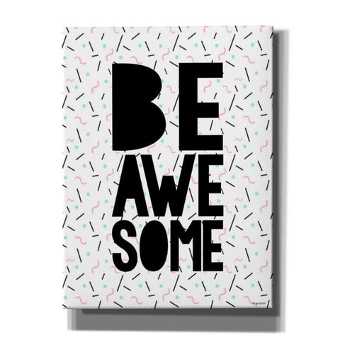 'Be Awesome' by Kyra Brown, Canvas Wall Art,Size C Portrait