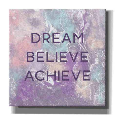 'Dream, Believe, Achieve' by Linda Woods, Canvas Wall Art