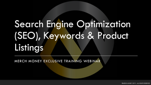 Merch Money Training - SEO, Keywords, & Product Listings for Merch by Amazon, Etsy, and Kindle Direct Publishing (KDP)