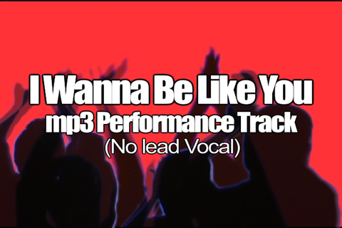 I WANNA BE LIKE YOU mp3 Track (No Lead Vocal)