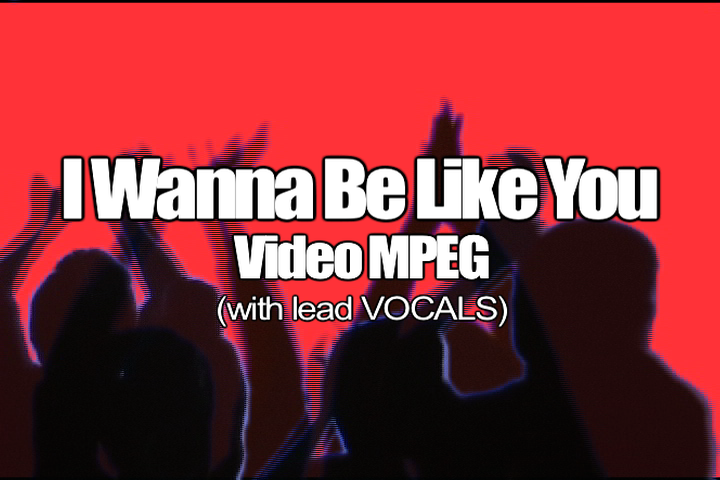 07 I WANNA BE LIKE YOU MPEG Video