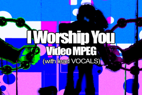 06 I WORSHIP YOU MPEG Video