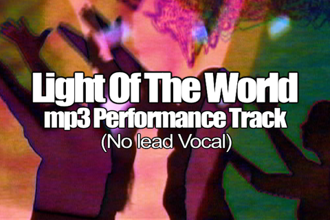 LIGHT OF THE WORLD mp3 Track (No Lead Vocal)