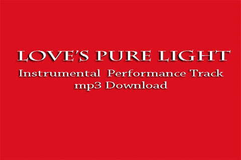 Love's Pure Light - INSTRUMENTAL TRACK mp3 Digital Download