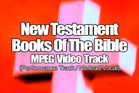 New Testament Books of the Bible MPEG Video Track (No Lead Vocal)